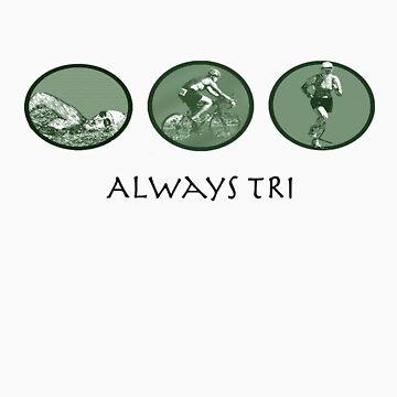 Always TRI by kathrynmp