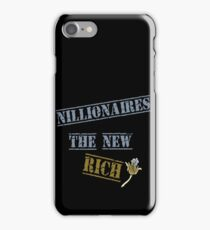 Nillionaires Are The New Rich iPhone Case/Skin