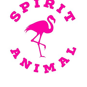 Pink Flamingo Animal Spirit Gift  by CheerfulDesigns
