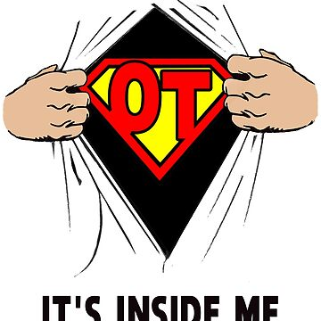 It's Inside Me OT- Funny Occupational Therapy Therapist Shirt Gift by techman516