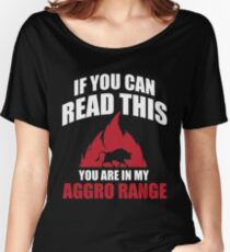 If you can read this you are in my aggro range Women's Relaxed Fit T-Shirt