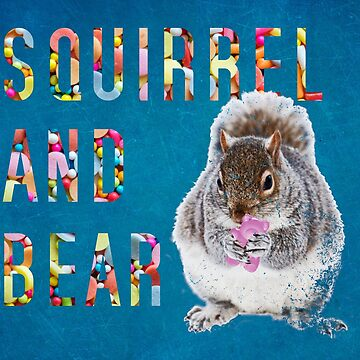 Squirrel and Bear  by SquirrelAndBear