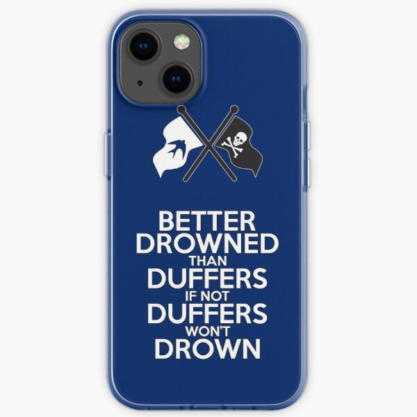 BETTER DROWNED THAN DUFFERS (alternate version) iPhone Soft Case