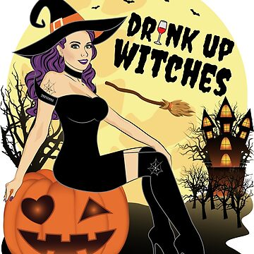 Drink Up Witches Halloween Wine Witch by ZNOVANNA