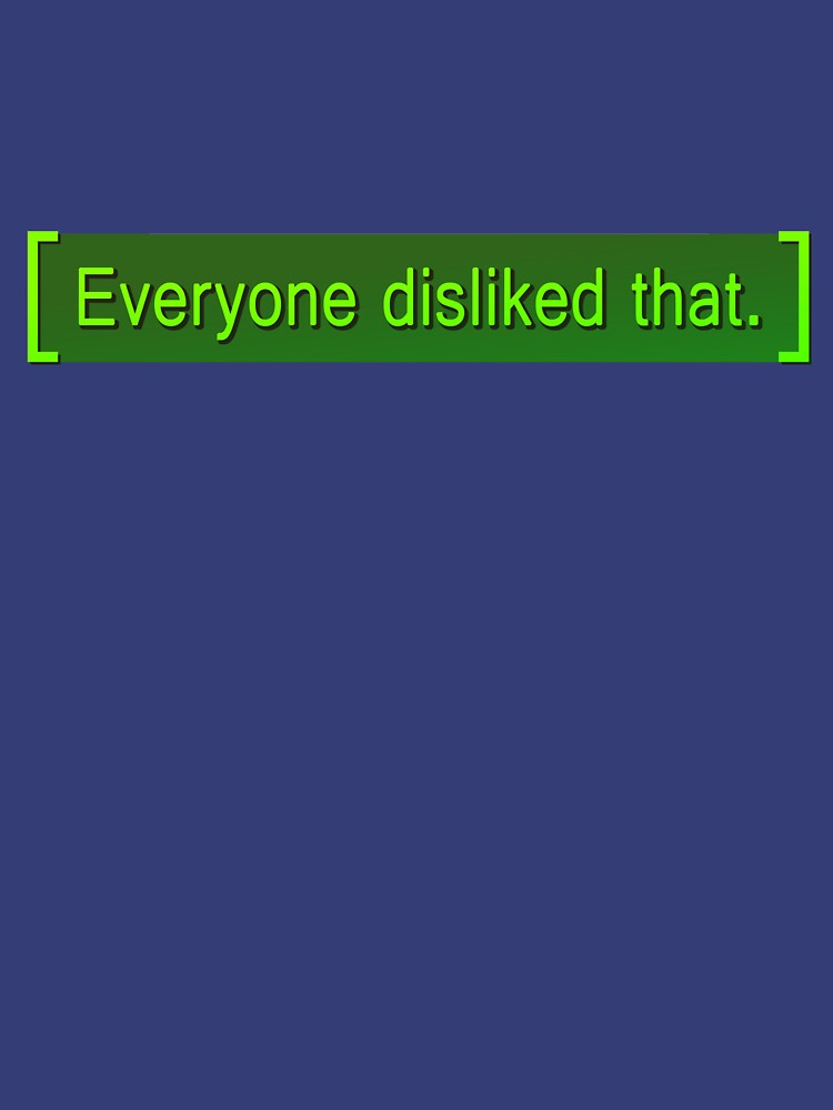 Fallout - Everyone Disliked That by Doomgriever