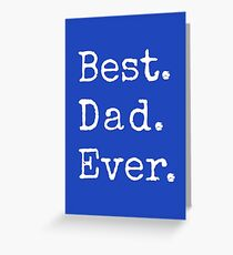 Best dad ever, happy father's day Greeting Card