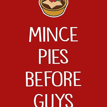 Mince pies before guys by fashprints