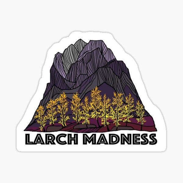 Larch Madness Sticker