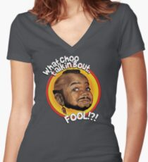 Mr Gary T Coleman - Whatchoo talkin'bout FOOL!?! Women's Fitted V-Neck T-Shirt