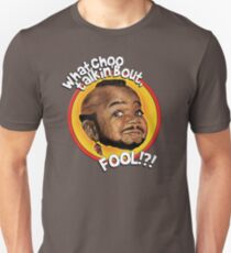 Mr Gary T Coleman - Whatchoo talkin'bout FOOL!?! Unisex T-Shirt