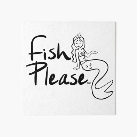 Fish Please Art Board Print