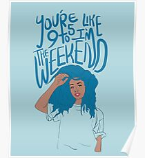 I'm The Weekend Poster