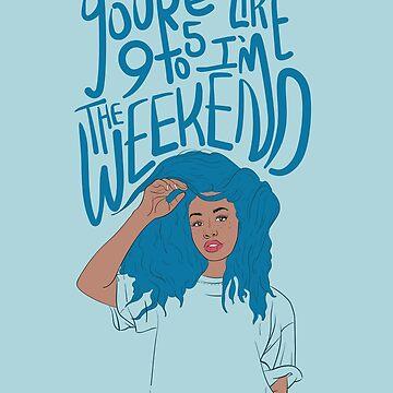 I'm The Weekend by strangecity