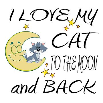 Cool I LOVE MY CAT TO THE MOON AND BACK Gifts by angy2017