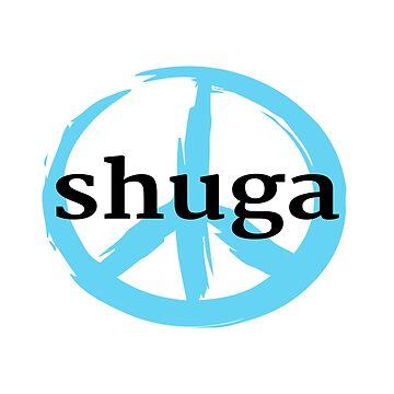 Peace - Shuga by shugashirts