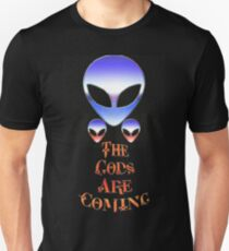 ~* The Gods Are Coming *~ T-Shirt