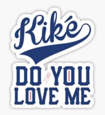 KiKe Hernandez - Kike Do You Love Me T-shirt & gear Sticker