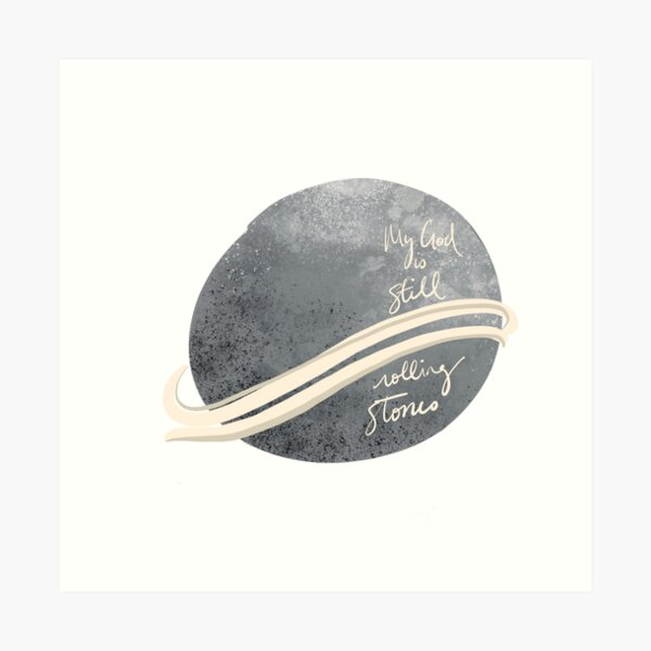Still Rolling Stones, Lauren Daigle Art Print