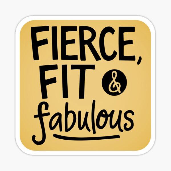 Fierce, Fit & Fabulous Sticker