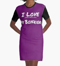 I Love ' Myself More Than' My Boyfriend Graphic T-Shirt Dress