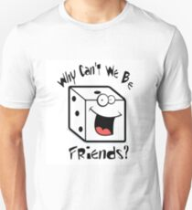 Why can't we be friends - Wargame/Boardgame edition Unisex T-Shirt