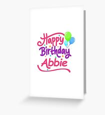 Happy Birthday Abbie Greeting Card