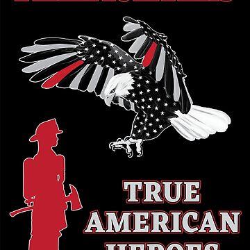 Firefighters: True American Heroes by DesignsAndStuff