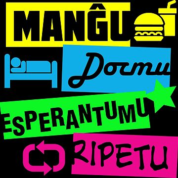 Manĝu, Dormu, Esperantumu, Ripetu - Eat, Sleep, Esperanto, Repeat by jonizaak