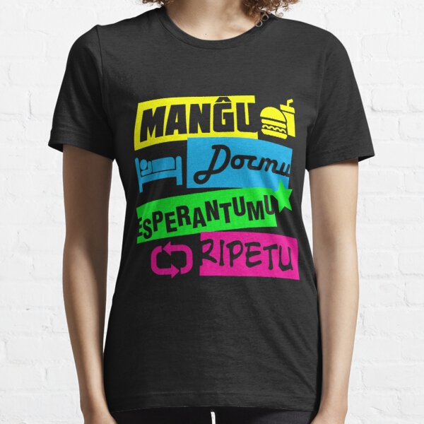Manĝu, Dormu, Esperantumu, Ripetu - Eat, Sleep, Esperanto, Repeat Essential T-Shirt