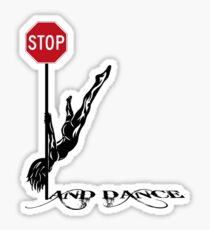 STOP! ....And Dance Sticker