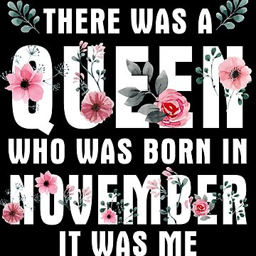 Once Upon A Time There Was A Queen Who Was Born In November by TheTaurus