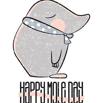 Funny Happy Mole Day Cute Blind Animal by kolbasound
