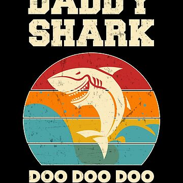 Daddy Shark Doo Doo Doo Vintage Fathers Day Dad by JapaneseInkArt