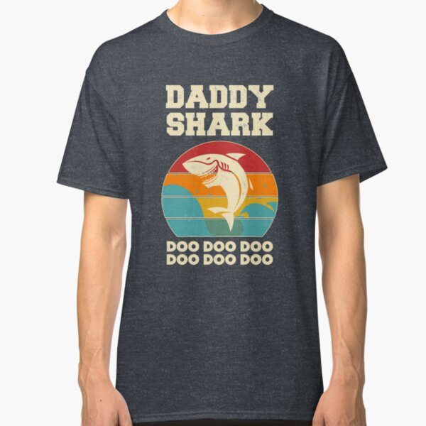 Daddy Shark Doo Doo Doo Vintage Fathers Day Dad Classic T-Shirt
