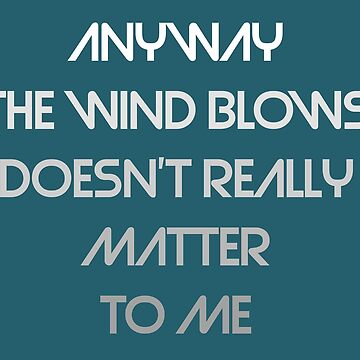 anyway the wind blows by mildstorm