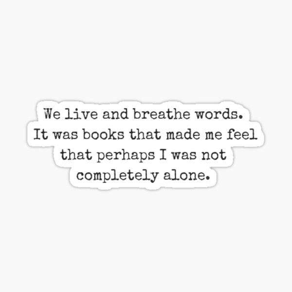 It was books that made me feel like maybe ... Sticker