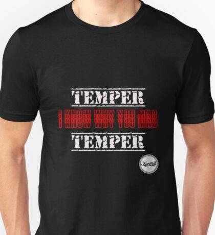 temper temper - i know why u mad T-Shirt