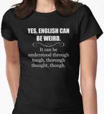 ENGLISH CAN BE WEIRD - Funny Teacher Appreciation Gifts Women's Fitted T-Shirt
