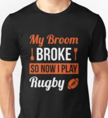 My Broom Broke So Now I Play Rugby Halloween Costume Shirt Unisex T-Shirt