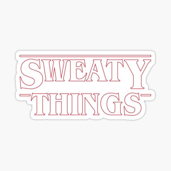 SWEATY THINGS Sticker