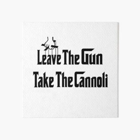 Leave The Gun Take The Cannoli Lámina rígida