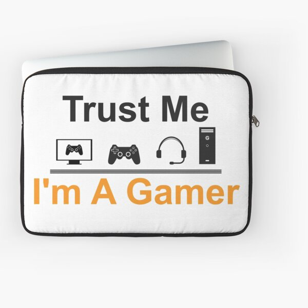 Trust Me I'm A Gamer Funny Gamer Gift VIDEO GAME PLAYER  Laptop Sleeve