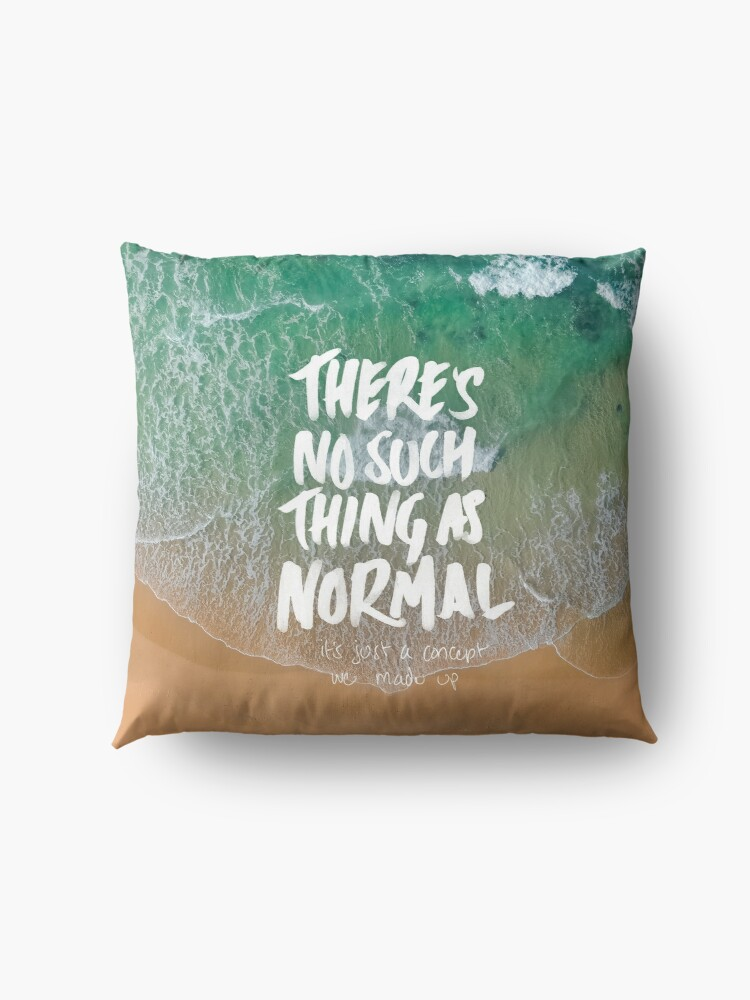 Alternate view of THERE'S NO SUCH THING AS NORMAL Floor Pillow