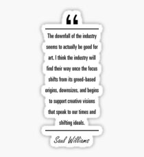 Saul Williams famous quote about art Sticker