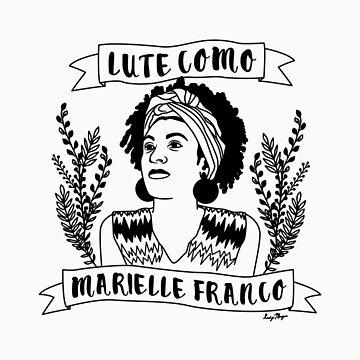 Lute Como Marielle Franco by LadyMorgan