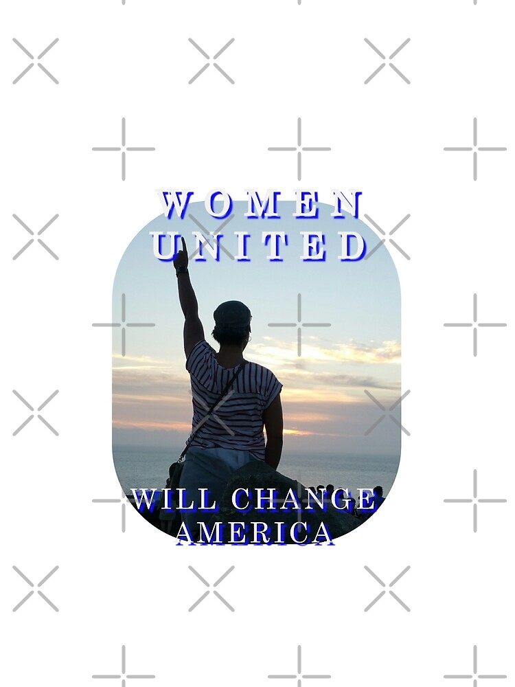 Women United Vote Changers T-Shirt by jackmanlana