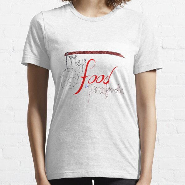 My Food is Problematic - Hand drawn Essential T-Shirt