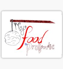 My Food is Problematic - Hand drawn Sticker