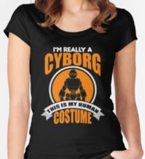 This Is My Human Costume I'm Really A Cyborg Women's Fitted Scoop T-Shirt