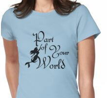 Part of Your World Womens Fitted T-Shirt